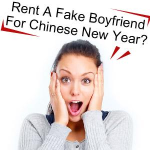 Boyfriend rental for Chinese New Year